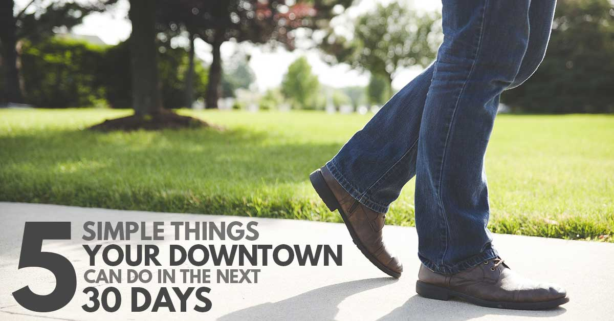 5 things your small-town downtown can do in the next 30 days